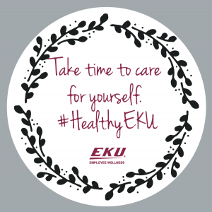 Take time to care for yourself. #HealthyEKU.